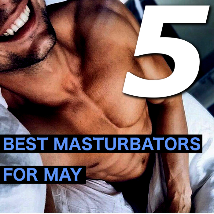 our 5 best masturbators for the month of may